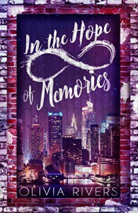 In the Hope of Memories - Olivia Rivers