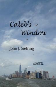 Caleb's Window - John J. Siefring