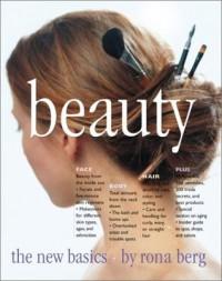 Beauty: The New Basics - Rona Berg, Anja Kroencke, Deborah Jaffe