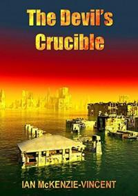 """""""The Devil's Crucible - Ian Mckenzie-Vincent"""