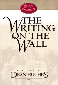 The Writing on the Wall - Dean Hughes