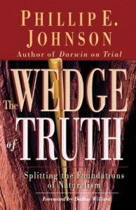Wedge of Truth - Phillip E. Johnson