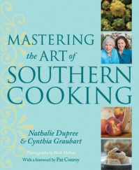 Mastering the Art of Southern Cooking - Nathalie Dupree, Cynthia Graubart