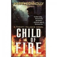 Child of Fire (Twenty Palaces, #1) - Harry Connolly
