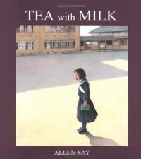 Tea with Milk - Allen Say