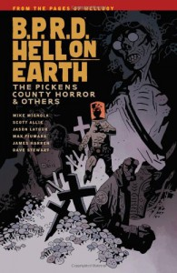 B.P.R.D. Hell on Earth - The Pickens County Horror and Others - Mike Mignola, Scott Allie