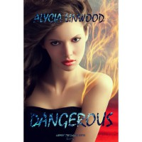 Dangerous - Alycia Linwood
