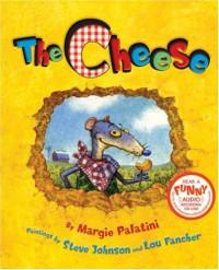 The Cheese - Margie Palatini, Steve Johnson, Lou Fancher