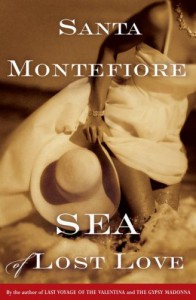 Sea of Lost Love: A Novel - Santa Montefiore