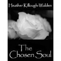 The Chosen Soul - Heather Killough-Walden