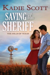 Saving the Sheriff (Hills of Texas, #1) - Kadie Scott