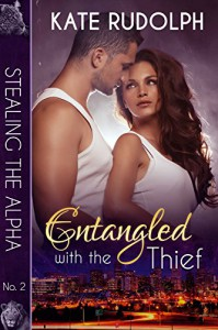 Entangled with the Thief (Stealing the Alpha Book 2) - Kate Rudolph