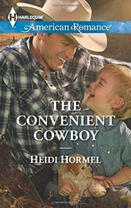 The Convenient Cowboy (Harlequin American Romance) - Heidi Hormel