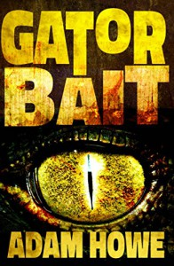 Gator Bait - Adam Howe