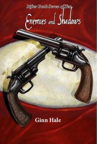 Enemies and Shadows - Ginn Hale