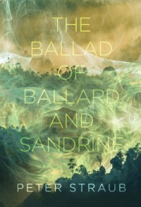 The Ballad of Ballard and Sandrine - Peter Straub