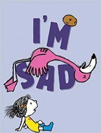 I'm Sad (I'm Books) - Michael Ian Black, Debbie Ridpath Ohi