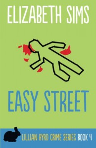Easy Street (LillianByrd Crime Series) (Volume 4) - Elizabeth Sims