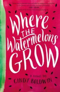 Where the Watermelons Grow - Cindy Baldwin