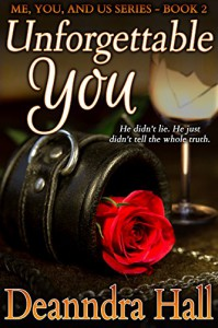 Unforgettable You (Me, You, and Us Book 2) - Deanndra Hall
