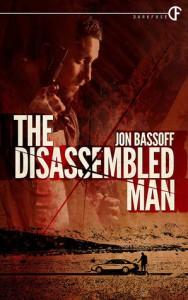 The Disassembled Man - Jon Bassoff