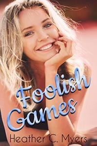 Foolish Games - Heather C. Myers