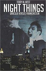 Night Things: Dracula versus Frankenstein - Terry M. West