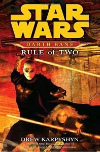 Rule of Two (Star Wars: Darth Bane, Book 2) Hardcover December 26, 2007 - Drew Karpyshyn