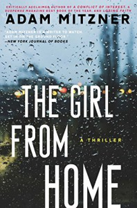The Girl From Home: A Thriller - Adam Mitzner