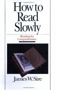 How to Read Slowly (Wheaton Literary) - James W. Sire
