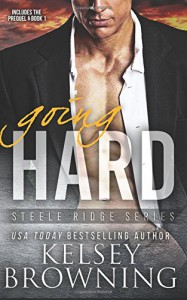 Going Hard (Steele Ridge) (Volume 2) - Kelsey Browning
