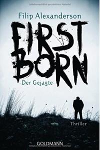 Firstborn: Der Gejagte - Thriller - Filip Alexanderson, Nike Karen Müller