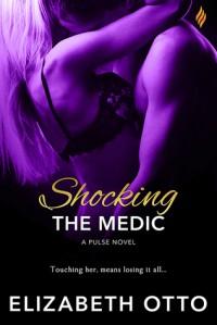 Shocking the Medic  - Elizabeth  Otto