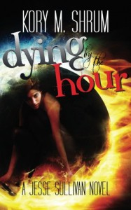Dying by the Hour (A Jesse Sullivan Novel) - Kory M. Shrum