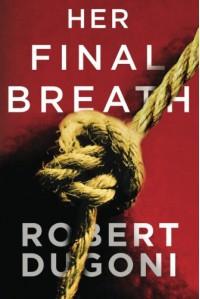 Her Final Breath (The Tracy Crosswhite Series) - Robert Dugoni