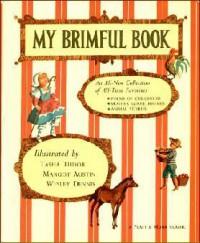 My Brimful Book - Tasha Tudor, Margot Austin, Wesley Dennis