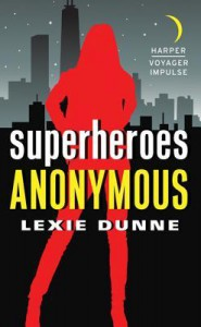 Superheroes Anonymous - Lexie Dunne