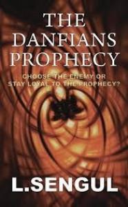 The Danfians Prophecy - L. Sengul