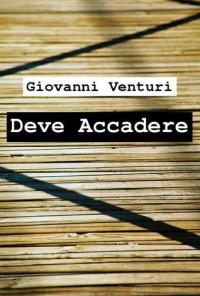 Deve accadere - Giovanni Venturi
