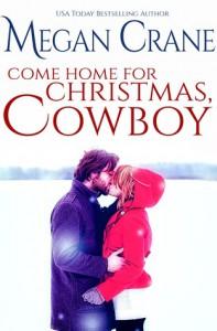 Come Home for Christmas, Cowboy - Megan Crane