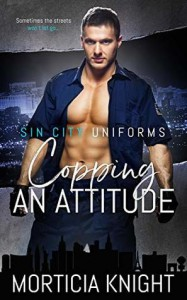Copping an Attitude (Sin City Uniforms #2) - Morticia Knight