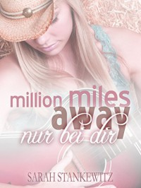 Million miles away: Nur bei dir - Sarah Stankewitz
