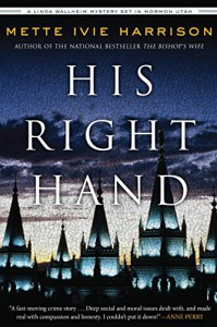 His Right Hand (A Linda Wallheim Mystery) - Mette Ivie Harrison