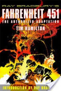 Ray Bradbury's Fahrenheit 451: The Authorized Adaptation - Ray Bradbury, Tim Hamilton