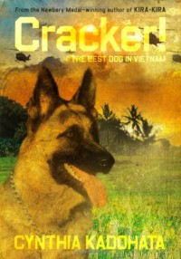 Cracker!: The Best Dog in Vietnam - Cynthia Kadohata