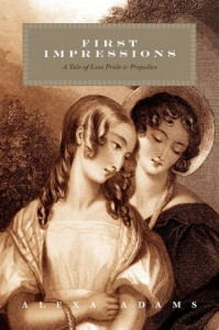 First Impressions: A Tale of Less Pride & Prejudice - Alexa Adams