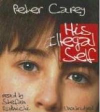 His Illegal Self - Peter Carey, Stefan Rudnicki