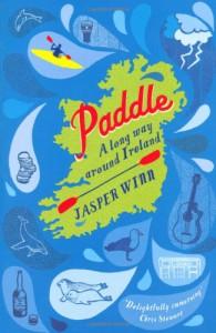 Paddle: A long way around Ireland - Jasper Winn