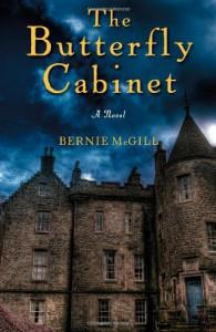 The Butterfly Cabinet: A Novel - Bernie McGill