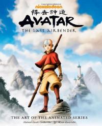 Avatar: The Last Airbender (The Art of the Animated Series) - Bryan Konietzko, Michael Dante DiMartino